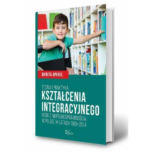 produkt - Teoria i praktyka kształcenia integracyjnego osób z niepełnosprawnością w Polsce w latach 1989–2014