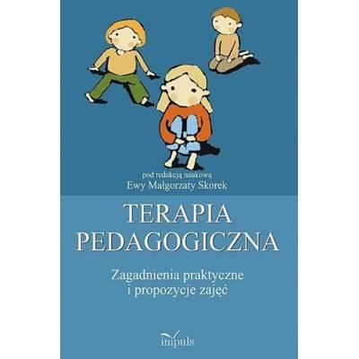 Terapia pedagogiczna. Zagadnienia praktyczne i propozycje zajęć