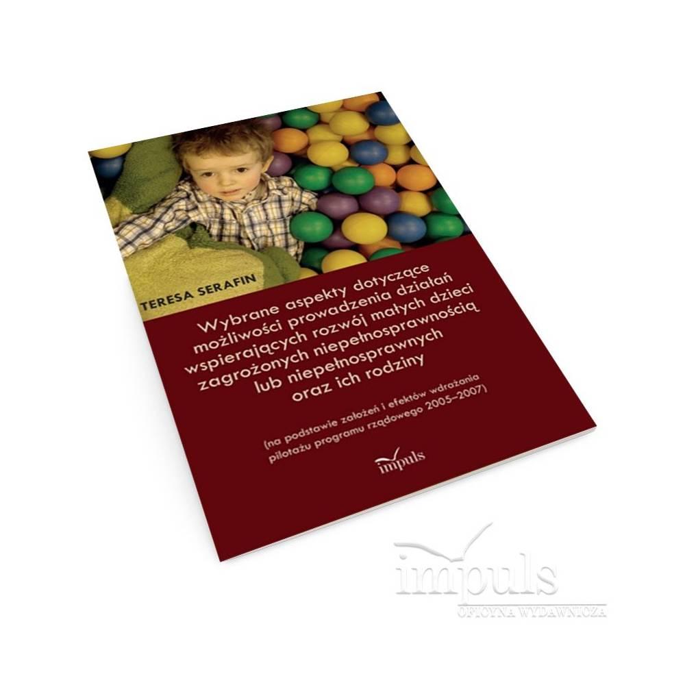 Wybrane aspekty dotyczące możliwości prowadzenia działań wspierających rozwój małych dzieci zagrożonych niepełnosprawnością lub