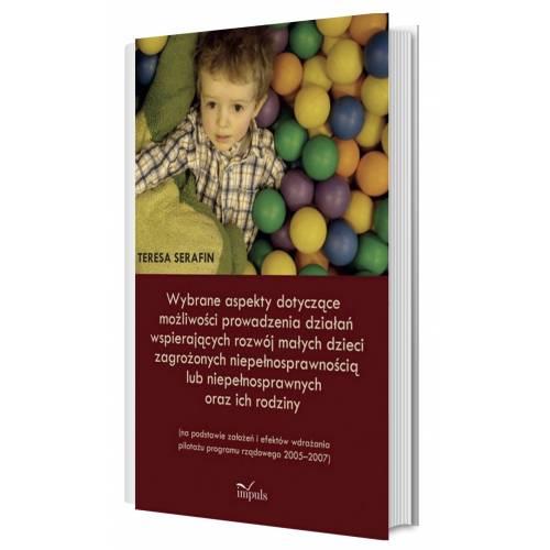 produkt - Wybrane aspekty dotyczące możliwości prowadzenia działań wspierających rozwój małych dzieci zagrożonych niepełnosprawnością lub