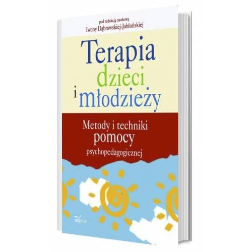 produkt - Terapia dzieci i młodzieży. Metody i techniki pomocy psychopedagogicznej