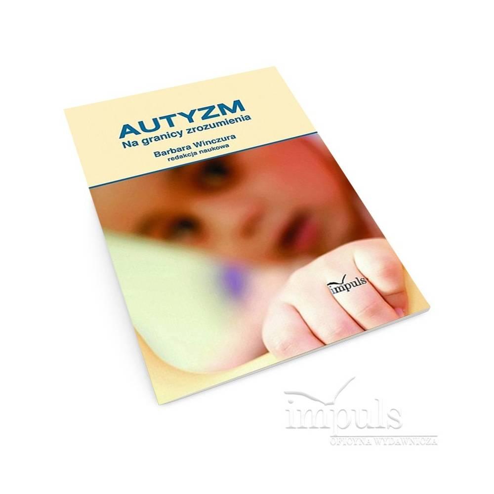 Autyzm. Na granicy zrozumienia
