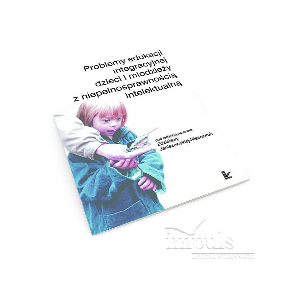 Problemy edukacji integracyjnej dzieci i młodzieży z niepełnosprawnością intelektualną