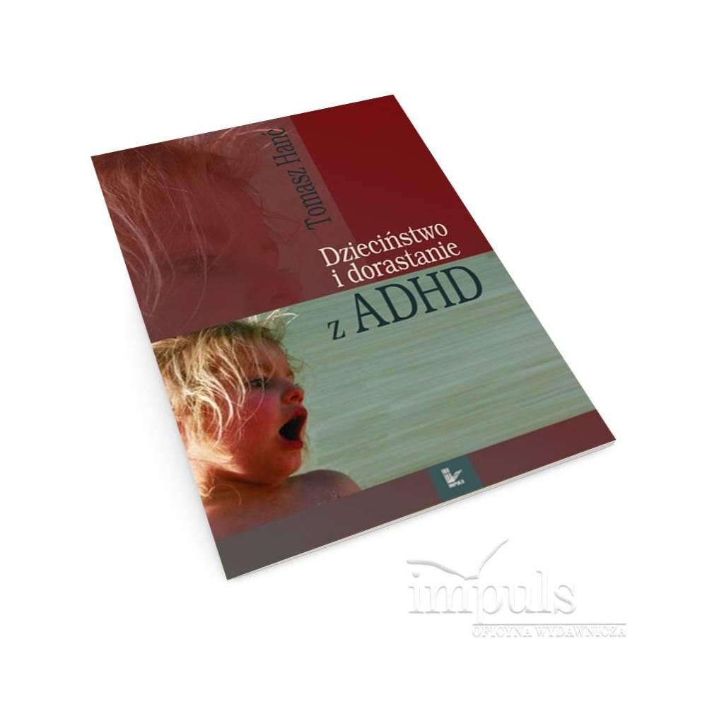 Dzieciństwo i dorastanie z ADHD. Rozwój dzieci nadpobudliwych psychoruchowo