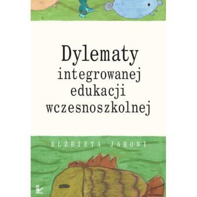 Dylematy integrowanej edukacji wczesnoszkolnej