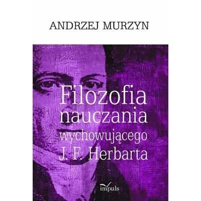 Filozofia nauczania wychowującego J. F. Herbarta