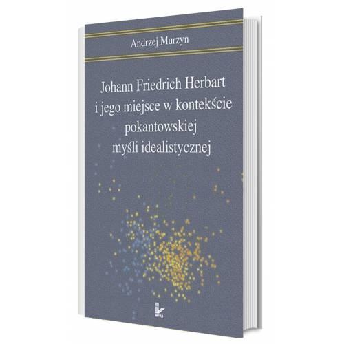 produkt - Johann Friedrich Herbart i jego miejsce w kontekście pokantowskiej myśli idealistycznej