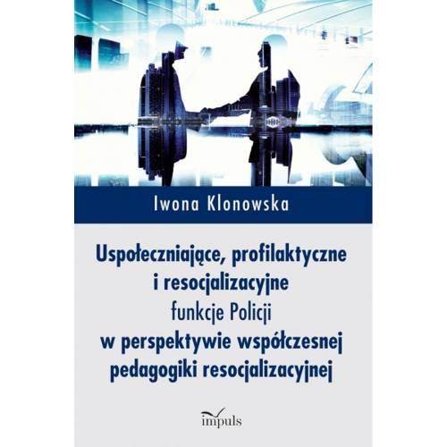 produkt - Uspołeczniające, profilaktyczne i resocjalizacyjne funkcje Policji