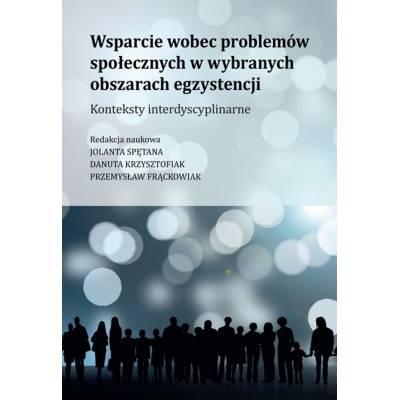 Wsparcie wobec problemów społecznych w wybranych obszarach egzystencji