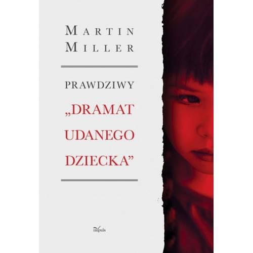 """produkt - Prawdziwy """"Dramat udanego dziecka"""". Tragedia Alice Miller – jak ukryty uraz wojenny oddziałuje na rodzinę"""