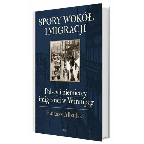 produkt - Spory wokół imigracji. Polscy i niemieccy imigranci w Winnipeg