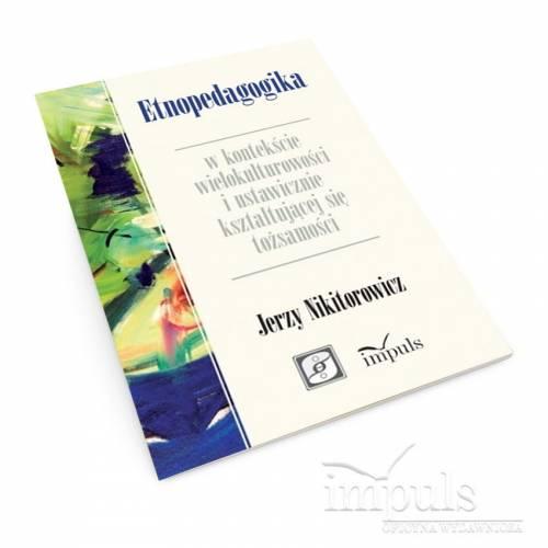 Etnopedagogika w kontekście wielokulturowości i ustawicznie kształtującej się tożsamości