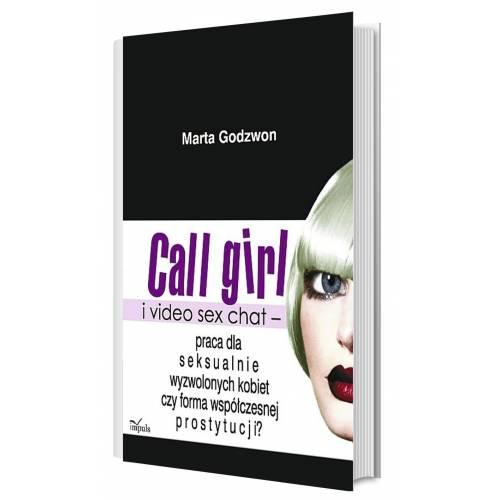 produkt - Call girl i video seks chat - praca dla wyzwolonych seksualnie kobiet czy forma współczesnej prostytucji?