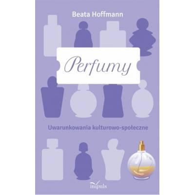 Perfumy. Uwarunkowania kulturowo-społeczne