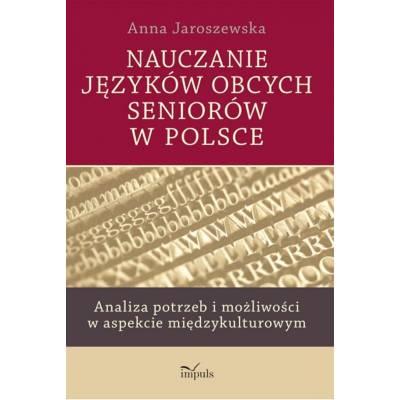 Nauczanie języków obcych seniorów w Polsce. Analiza potrzeb i możliwości w aspekcie międzykulturowym