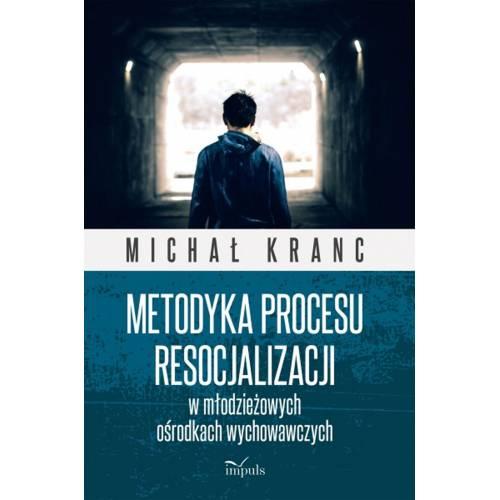 produkt - Metodyka procesu resocjalizacji w młodzieżowych ośrodkach wychowawczych