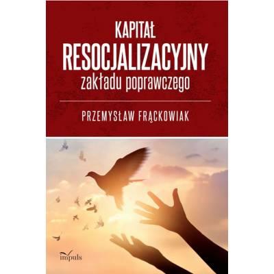 Kapitał resocjalizacyjny zakładu poprawczego