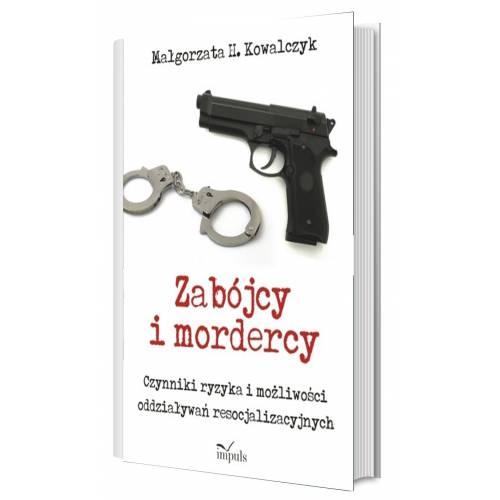 produkt - Zabójcy i mordercy. Czynniki ryzyka i możliwości oddziaływań resocjalizacyjnych
