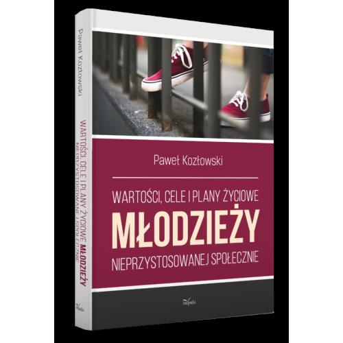 produkt - Wartości, cele i plany życiowe młodzieży nieprzystosowanej społecznie