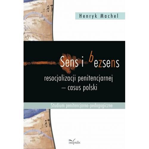 produkt - Sens i bezsens resocjalizacji penitencjarnej - casus polski