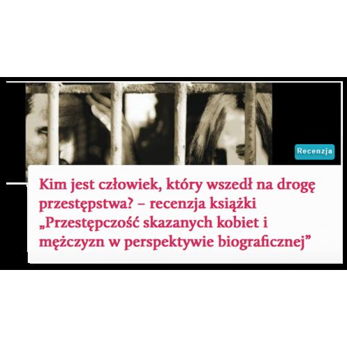 produkt - Przestępczość skazanych kobiet i mężczyzn w perspektywie biograficznej