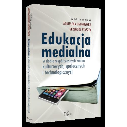 produkt - Edukacja medialna w dobie współczesnych zmian kulturowych, społecznych i technologicznych