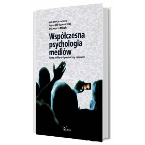 produkt - Współczesna psychologia mediów. Nowe problemy i perspektywy badawcze