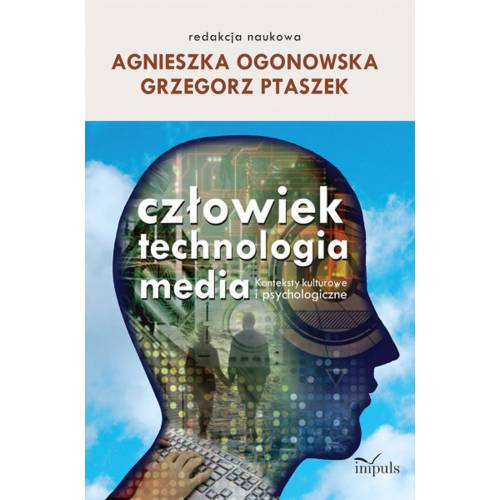 produkt - Człowiek - technologia - media. Konteksty kulturowe i psychologiczne