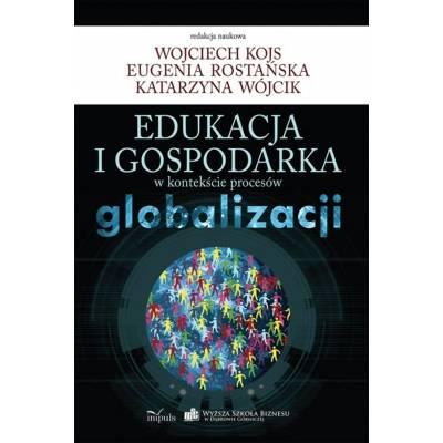 Edukacja i gospodarka w kontekście procesów globalizacji