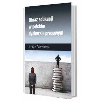 Obraz edukacji w polskim dyskursie prasowym