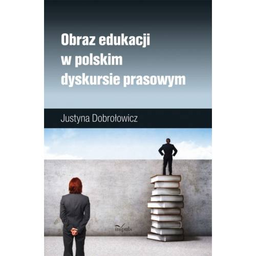 produkt - Obraz edukacji w polskim dyskursie prasowym