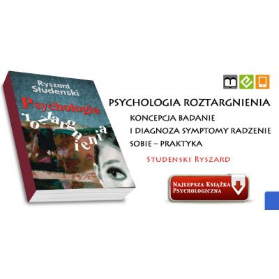 PSYCHOLOGIA ROZTARGNIENIA. KONCEPCJA BADANIE I DIAGNOZA SYMPTOMY RADZENIE SOBIE – PRAKTYKA