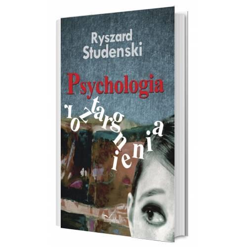 produkt - PSYCHOLOGIA ROZTARGNIENIA. KONCEPCJA BADANIE I DIAGNOZA SYMPTOMY RADZENIE SOBIE – PRAKTYKA