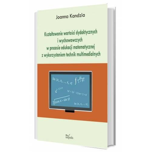 produkt - Kształtowanie wartości dydaktycznych i wychowawczych w procesie edukacji matematycznej z wykorzystaniem technik multimedialnych