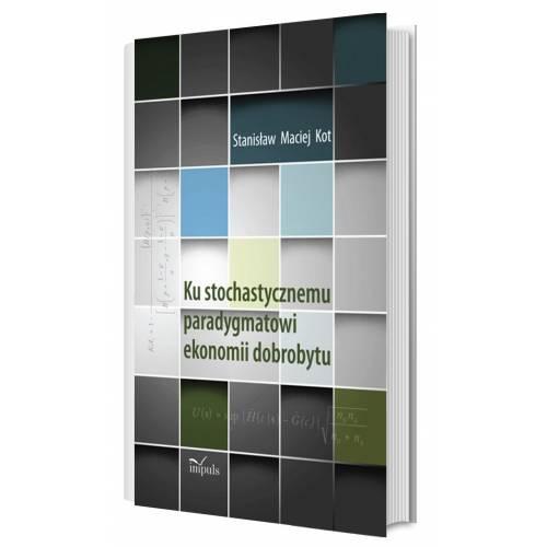 produkt - Ku stochastycznemu paradygmatowi ekonomii dobrobytu