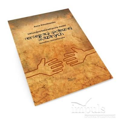 Inkluzyjno-katalaktyczny model reintegracji społecznej skazanych