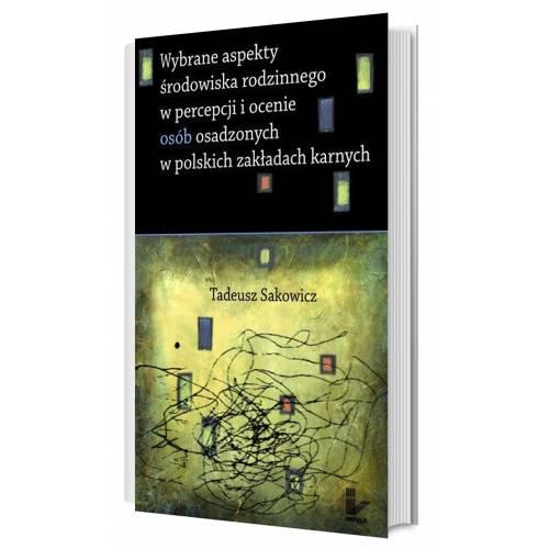 produkt - Wybrane aspekty środowiska rodzinnego w percepcji i ocenie osób osadzonych w polskich zakładach karnych