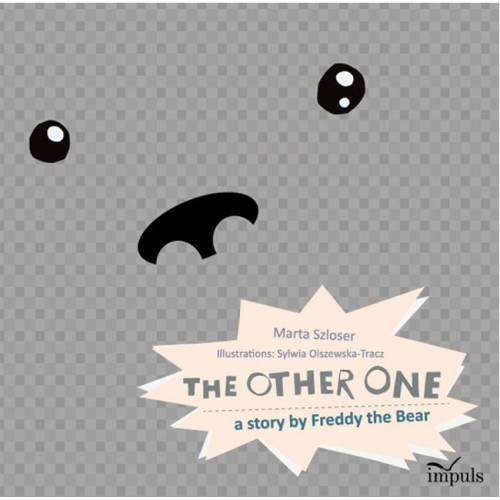 produkt - THE OTHER ONE a story by Freddy the Bear