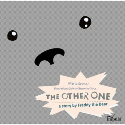 THE OTHER ONE a story by Freddy the Bear