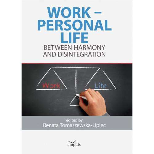 produkt - WORK – PERSONAL LIFE. BETWEEN HARMONY AND DISINTEGRATION