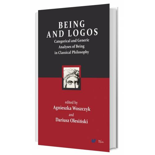 produkt - Being and logos. Categorical and Generic Analyses of Being in Classical Philosophy