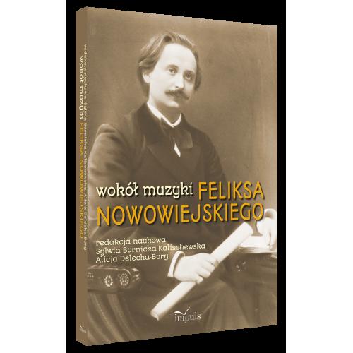 produkt - Wokół muzyki Feliksa Nowowiejskiego