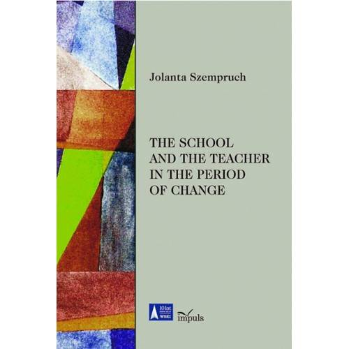 produkt - THE SCHOOL AND THE TEACHER IN THE PERIOD OF CHANGE