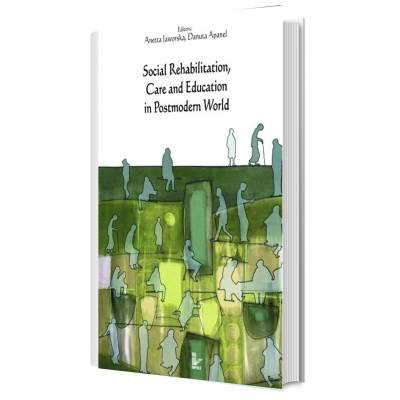 Social Rehabilitation, Care and Education in Postmodern World