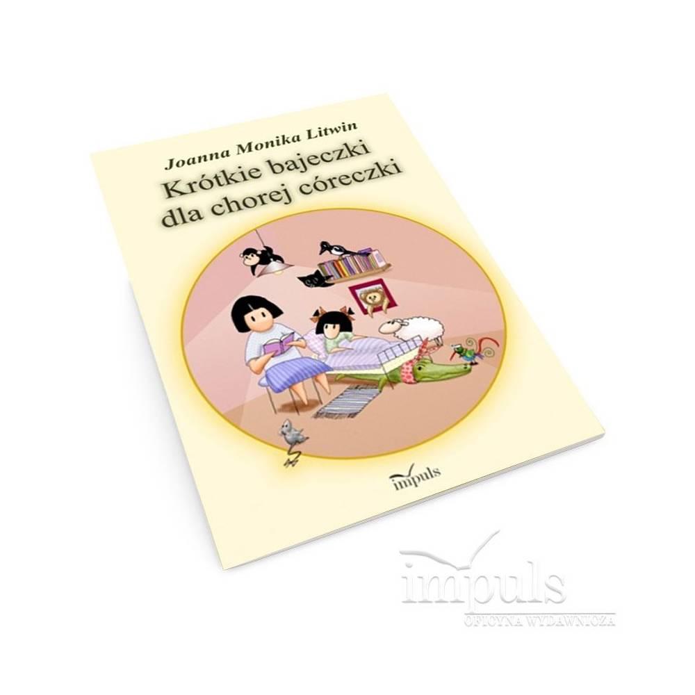 Krótkie bajeczki dla chorej córeczki