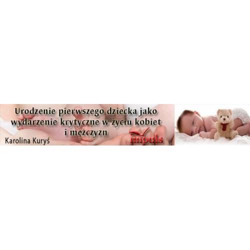 produkt - Urodzenie pierwszego dziecka jako wydarzenie krytyczne w życiu kobiet i mężczyzn