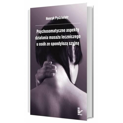 produkt - Psychosomatyczne aspekty działania masażu leczniczego u osób ze spondylozą szyjną