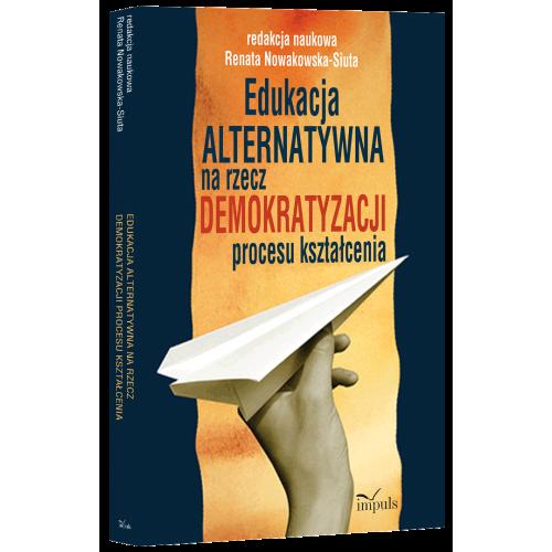 produkt - Edukacja ALTERNATYWNA na rzecz demokratyzacji procesu kształcenia