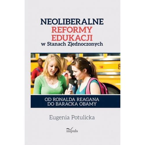 produkt - Neoliberalne reformy edukacji w Stanach Zjednoczonych. Od Ronalda Reagana do Baracka Obamy