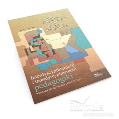 Interdyscyplinarność i transdyscyplinarność pedagogiki – wymiary teoretyczny i praktyczny
